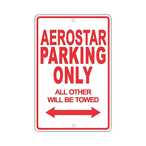 Eugene49Mor Ford Aerostar parking only all others will be Towed Ridicolo  divertente novità garage aluminum 20,3 x 30,5 cm Sign piastra