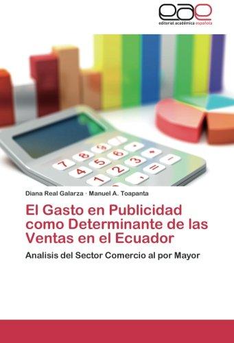 El Gasto en Publicidad como Determinante de las Ventas en el Ecuador por REAL GALARZA DIANA