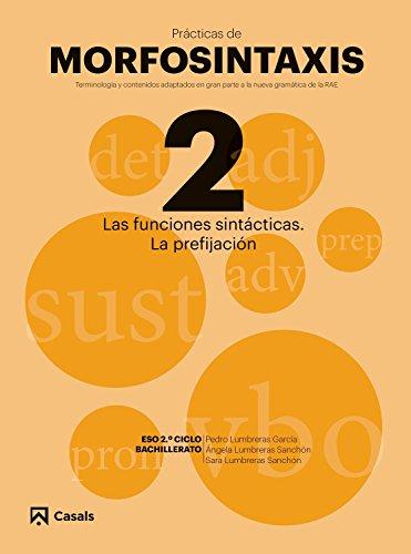 Prácticas de Morfosintaxis 2 Las funciones sintácticas. La prefijación I