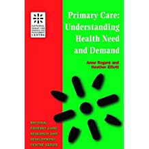 Primary Care: Understanding Health Need and Demand (National Primary Care Research & Development Centre)