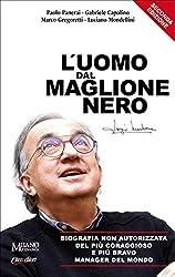 L'uomo dal maglione nero: Biografia non autorizzata del più coraggioso e più bravo manager del mondo.