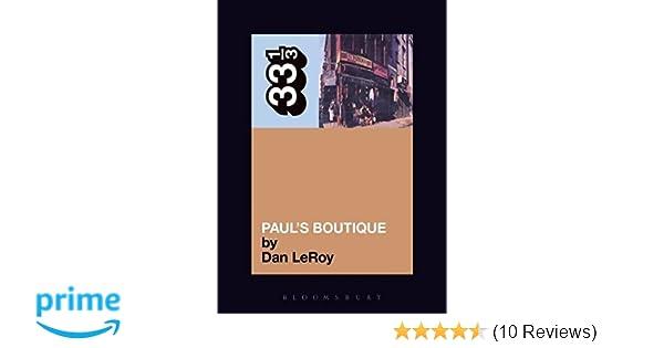 640c0fe83 The Beastie Boys  Paul s Boutique (33 1 3)  Amazon.co.uk  Dan LeRoy   9780826417411  Books