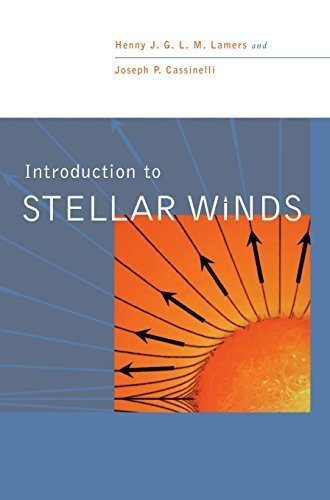 Introduction to Stellar Winds by Henny J. G. L. M. Lamers (1999-06-28)