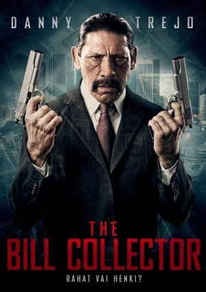 Bill Collector (THE BILL COLLECTOR – Danny Trejo – Imported Movie Wall Poster Print - 30CM X 43CM Brand New)