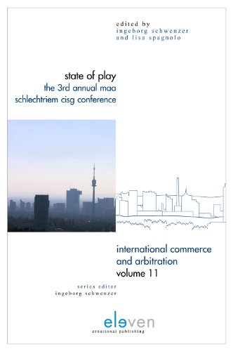 State of Play: The 3rd Annual MAA Schlechtriem CISG Conference (International Commerce and Arbitration, Band 11)