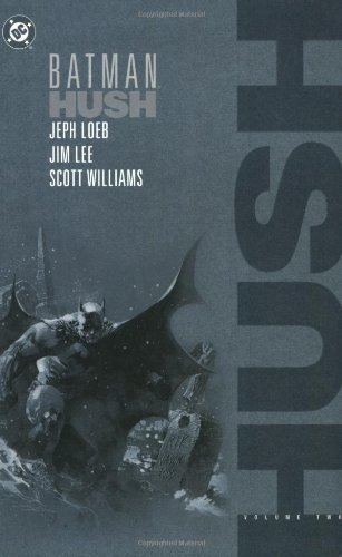 by Loeb, Jeph Batman: Hush - Volume Two (2004) Paperback