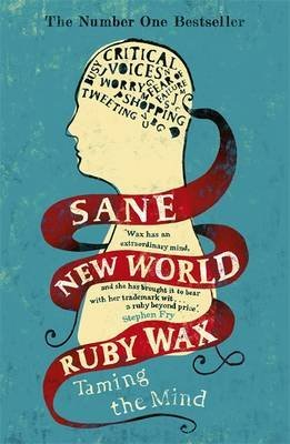 [Sane New World: Taming the Mind] (By: Ruby Wax) [published: February, 2014]