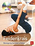 Feldenkrais: Bewegung bewusst erleben (BLV) -