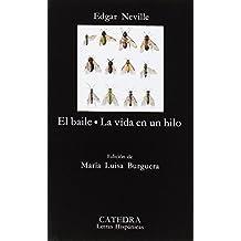 El baile; La vida en un hilo (Letras Hispánicas)