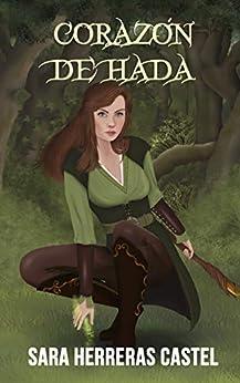 Corazón de hada (Destino de hada nº 3) (Spanish Edition) van [Herreras Castel, Sara]