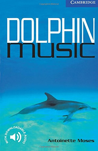 CER5: Dolphin Music Level 5 (Cambridge English Readers) por Antoinette Moses