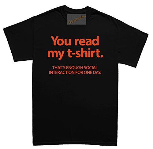 Renowned You read my t-shirt thats enough social interaction for one day Herren T Shirt Schwarz