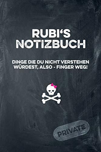 Rubi's Notizbuch Dinge die du nicht verstehen würdest, also - Finger weg!: liniertes Notizheft / Tagebuch mit coolem Cover und 108 Seiten A5+ (229 x 152mm)