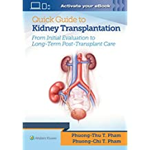 Pham, P: Quick Guide to Kidney Transplantation