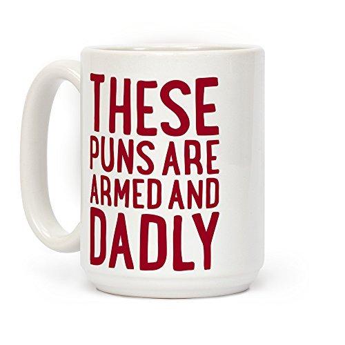 lookhuman diese Wortspiele sind Bewaffnet und dadly weiß 15Unze Keramik Kaffee Tasse