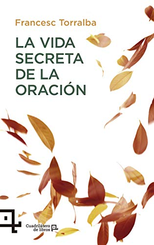 La vida secreta de la oración por Francesc Torralba