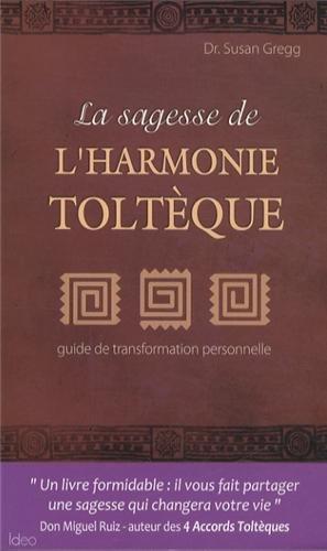 La sagesse de l'harmonie Toltèque par Susan Gregg