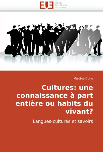 Cultures: une connaissance  part entire ou habits du vivant?: Langues-cultures et savoirs