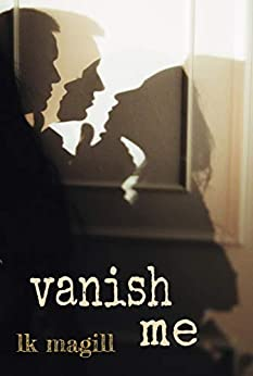Vanish Me (English Edition) de [Magill, LK]