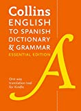 Collins English to Spanish Dictionary and Grammar (One-Way) Essential Edition : Two books in one (Spanish Edition)
