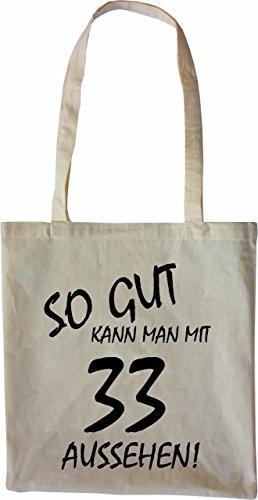 Mister Merchandise Tasche So gut kann man mit 33 aussehen! Jahren Jahre Stofftasche , Farbe: Schwarz Natur