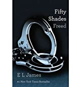 Fifty Shades Freed (50 Shades Trilogy #03) James, E L ( Author ) Apr-17-2012 Paperback