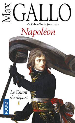 Napoleon 1: le chant du depart (Pocket) por Max Gallo