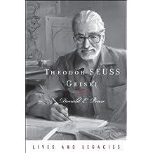 Theodor SEUSS Geisel (Lives and Legacies Series)