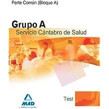 Grupo A Sanitario Del Servicio Cántabro De Salud. Test Parte Común (Bloque A)