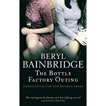 [The Bottle Factory Outing] (By: Beryl Bainbridge) [published: September, 2010]