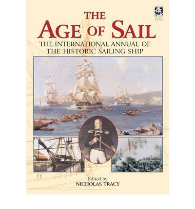 The Age of Sail: v. 1: The International Annual of the Historic Sailing Ship (International Annual of the Historic Sailing Ship) (Hardback) - Common