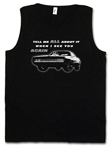 Tell ME All About IT When I See You Again Herren Männer Tank Top Training Shirt - Vin Fast Car and The Diesel Furious Sizes S - 5XL