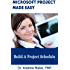 Microsoft Project Made Easy : Build a Project Schedule Tutorial