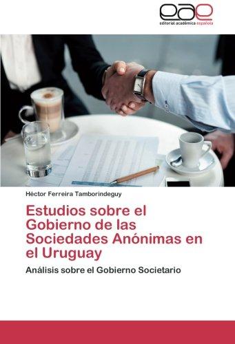 Estudios sobre el gobierno de las Sociedades Anónimas en el Uruguay por Ferreira Tamborindeguy Héctor