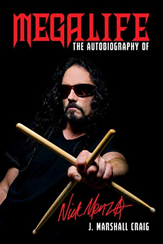 Megalife: The Autobiography of Nick Menza (English Edition)