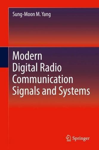 Modern Digital Radio Communication Signals and Systems Radio Communication System