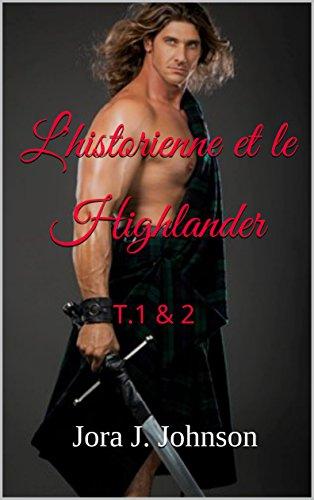 L'historienne et le Highlander: T.1 et 2 complets (French Edition)