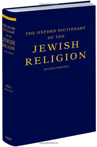 The Oxford Dictionary of the Jewish Religion PDF Books