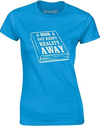 Brand88 - A Book A Day Keeps Reality Away, Gedruckt Frauen T-Shirt Türkis/Weiß