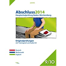 pauker. / Abschluss 2014 - Hauptschulprüfung Baden-Württemberg: Originalprüfungen mit Trainingsteil und Audio-CD, Klasse 9/10
