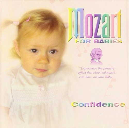 Mozart For Babies / Confidence