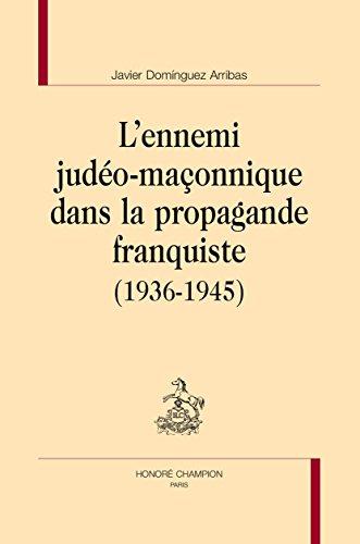 L'ennemi judéo-maçonnique dans la propagande franquiste (1936-1945).