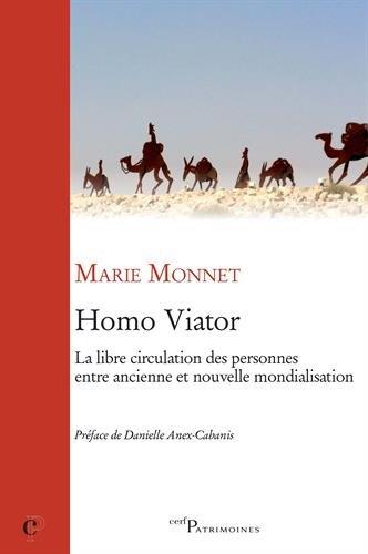 Homo Viator : La libre circulation des personnes entre ancienne et nouvelle mondialisation par Marie Monnet