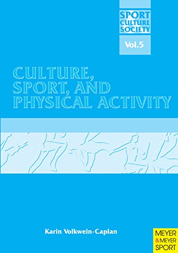 Culture, Sport and Physical Activity (Sport, Culture & Society Book 5)