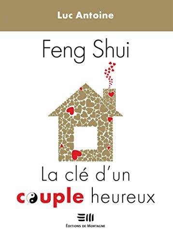 Feng-Shui - La clé d'un couple heureux