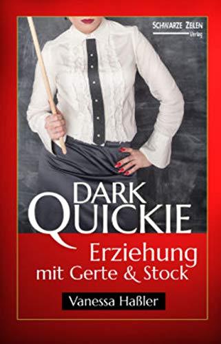 Erziehung mit Gerte und Stock: 2 Spanking-Geschichten (BDSM / Femdom / Maledom) (Dark Quickie 12)