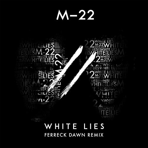 White Lies (Ferreck Dawn Edit)