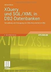 XQuery und SQL/XML in DB2-Datenbanken: Verwaltung und Erzeugung von XML-Dokumenten in DB2