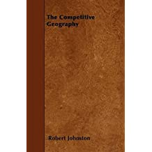 [The Competitive Geography] (By: Robert Johnston) [published: March, 2010]