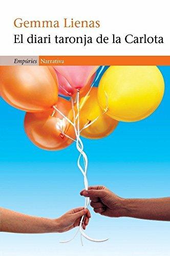 El diari taronja de la Carlota (EMPURIES NARRATIVA Book 395) (Catalan Edition)